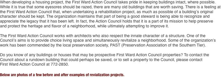 When developing a housing project, the First Ward Action Counci